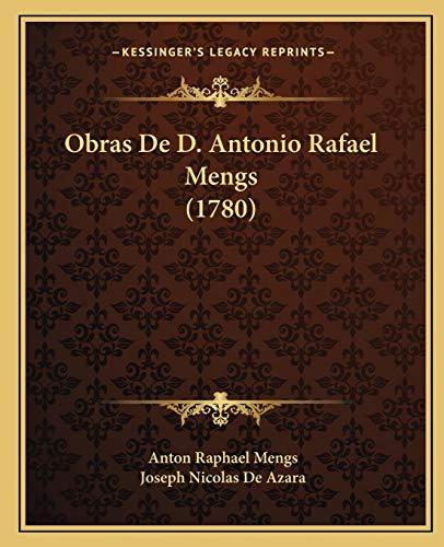 9781165941278: Obras de D. Antonio Rafael Mengs (1780)