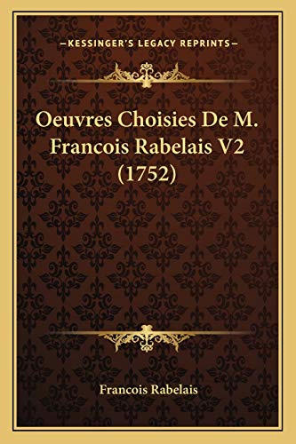 9781165941698: Oeuvres Choisies De M. Francois Rabelais V2 (1752) (French Edition)