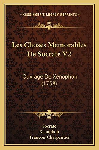 9781165947379: Les Choses Memorables de Socrate V2: Ouvrage de Xenophon (1758)