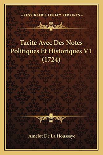 9781165947386: Tacite Avec Des Notes Politiques Et Historiques V1 (1724)