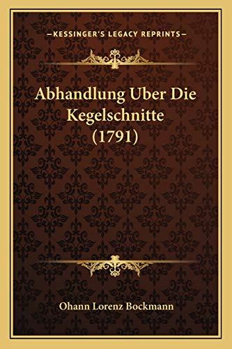 9781165947577: Abhandlung Uber Die Kegelschnitte (1791)