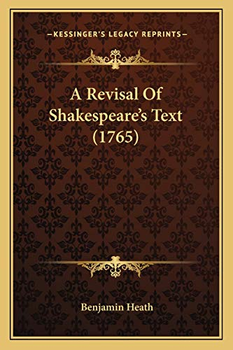 9781165949038: A Revisal Of Shakespeare's Text (1765)