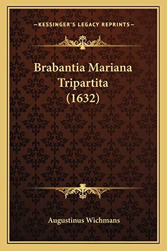 9781165949137: Brabantia Mariana Tripartita (1632) (Latin Edition)