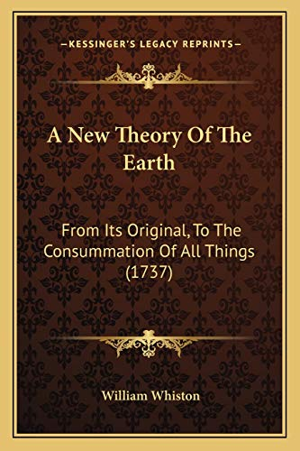 9781165949366: A New Theory Of The Earth: From Its Original, To The Consummation Of All Things (1737)