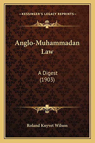 9781165949557: Anglo-Muhammadan Law: A Digest (1903)