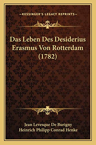 9781165950010: Das Leben Des Desiderius Erasmus Von Rotterdam (1782) (German Edition)