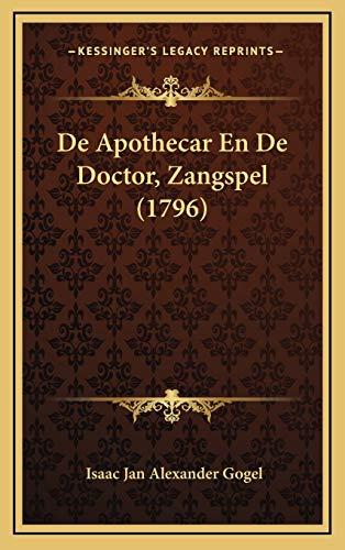 9781165953585: De Apothecar En De Doctor, Zangspel (1796) (Dutch Edition)