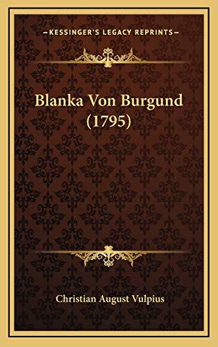 9781165954667: Blanka Von Burgund (1795)