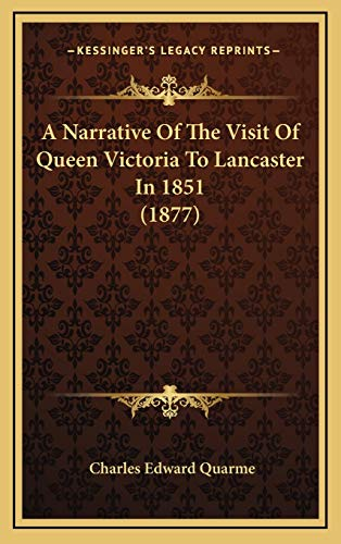 9781165955206: A Narrative Of The Visit Of Queen Victoria To Lancaster In 1851 (1877)