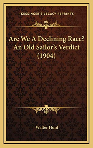 9781165955503: Are We A Declining Race? An Old Sailor's Verdict (1904)