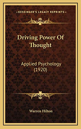 9781165956746: Driving Power Of Thought: Applied Psychology (1920)
