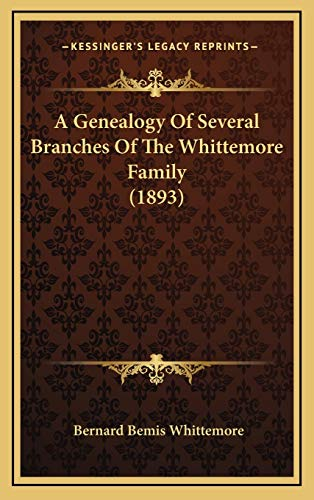 9781165959266: A Genealogy Of Several Branches Of The Whittemore Family (1893)