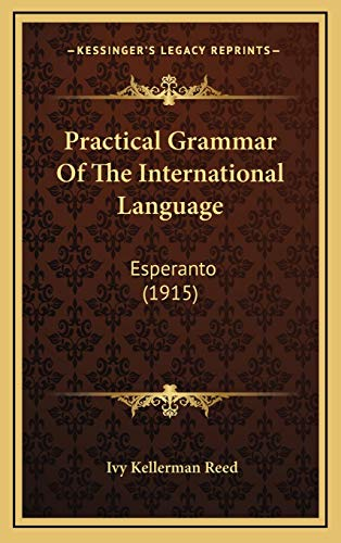 9781165960088: Practical Grammar Of The International Language: Esperanto (1915)