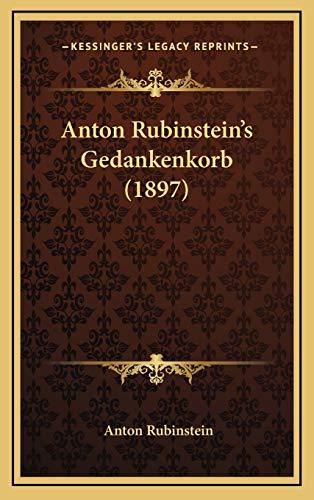 9781165960682: Anton Rubinstein's Gedankenkorb (1897) (German Edition)