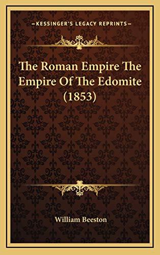 9781165961139: The Roman Empire The Empire Of The Edomite (1853)