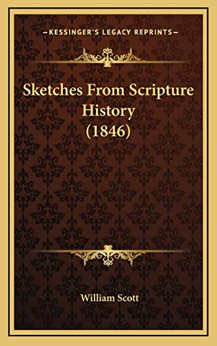 9781165961825: Sketches From Scripture History (1846)