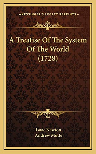 9781165964796: A Treatise Of The System Of The World (1728)