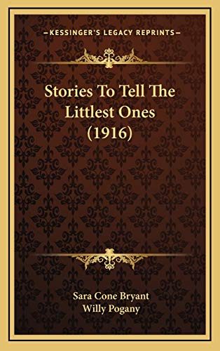 9781165965922: Stories To Tell The Littlest Ones (1916)