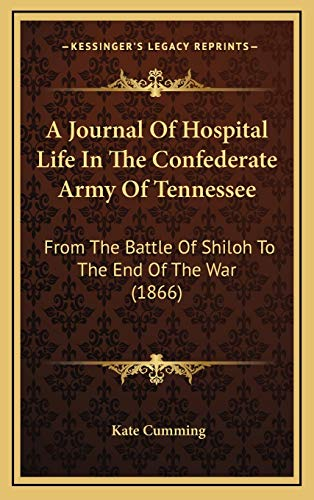 9781165966936: A Journal Of Hospital Life In The Confederate Army Of Tennessee: From The Battle Of Shiloh To The End Of The War (1866)