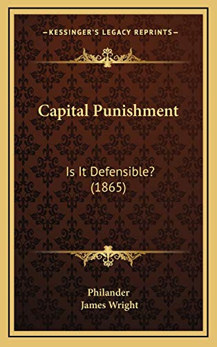 9781165967889: Capital Punishment: Is It Defensible? (1865)
