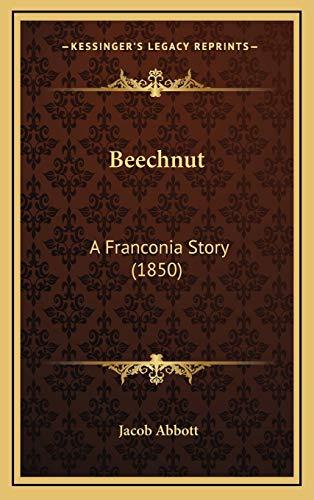 9781165968442: Beechnut: A Franconia Story (1850)