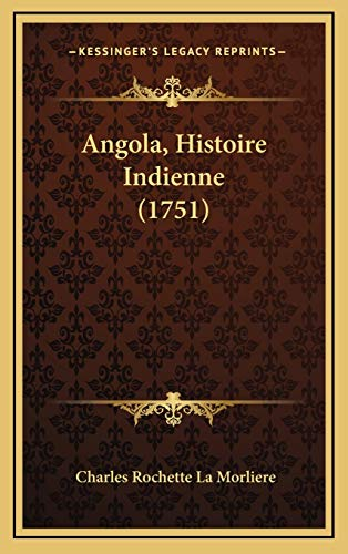 9781165968749: Angola, Histoire Indienne (1751)