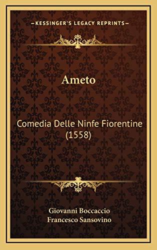 9781165968985: Ameto: Comedia Delle Ninfe Fiorentine (1558) (Italian Edition)