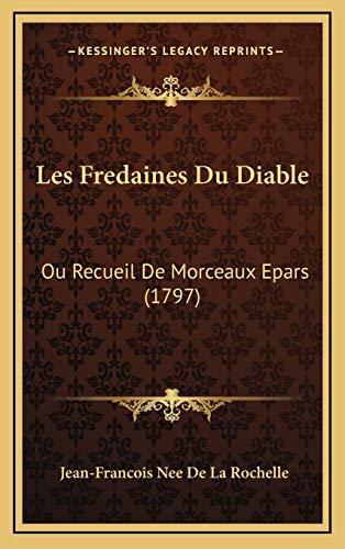 9781165969081: Les Fredaines Du Diable: Ou Recueil de Morceaux Epars (1797)
