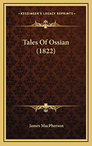9781165969142: Tales Of Ossian (1822)