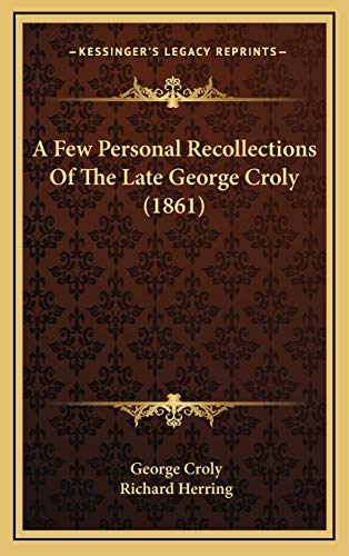 9781165970001: A Few Personal Recollections Of The Late George Croly (1861)