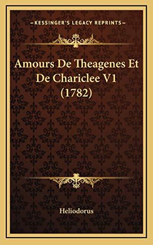 9781165970957: Amours de Theagenes Et de Chariclee V1 (1782)