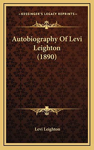 9781165971749: Autobiography Of Levi Leighton (1890)