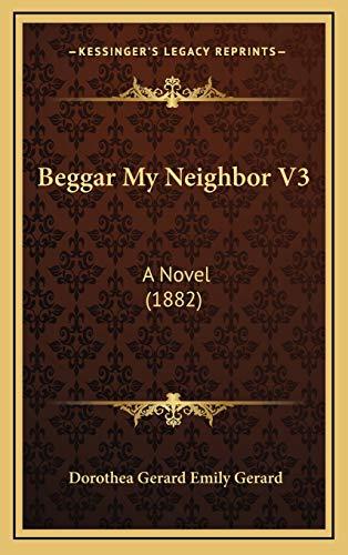 9781165971763: Beggar My Neighbor V3: A Novel (1882)