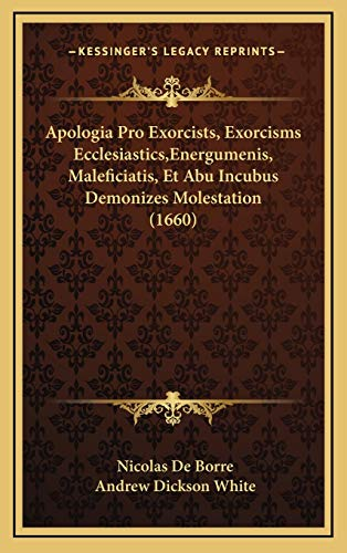 9781165972456: Apologia Pro Exorcists, Exorcisms Ecclesiastics,Energumenis, Maleficiatis, Et Abu Incubus Demonizes Molestation (1660) (Latin Edition)