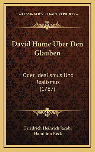 9781165973026: David Hume Uber Den Glauben: Oder Idealismus Und Realismus (1787) (German Edition)