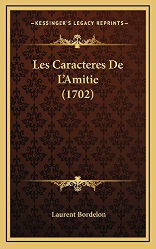 9781165973637: Les Caracteres De L'Amitie (1702) (French Edition)