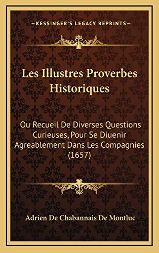 Les Illustres Proverbes Historiques: Ou Recueil De
