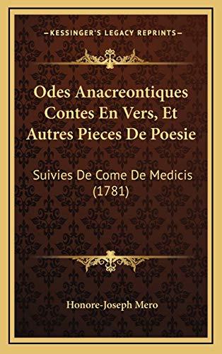 9781165974122: Odes Anacreontiques Contes En Vers, Et Autres Pieces De Poesie: Suivies De Come De Medicis (1781) (French Edition)