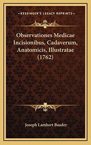 9781165976102: Observationes Medicae Incisionibus, Cadaverum, Anatomicis, Illustratae (1762) (Latin Edition)