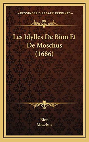 9781165976331: Les Idylles de Bion Et de Moschus (1686)