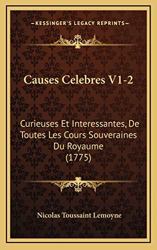 9781165977451: Causes Celebres V1-2: Curieuses Et Interessantes, De Toutes Les Cours Souveraines Du Royaume (1775) (French Edition)