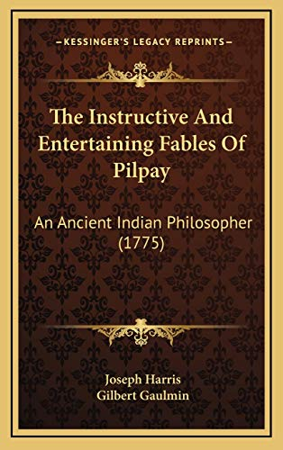9781165978625: The Instructive And Entertaining Fables Of Pilpay: An Ancient Indian Philosopher (1775)