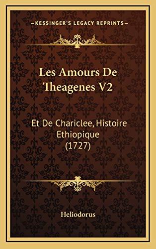 Les Amours De Theagenes V2: Et De