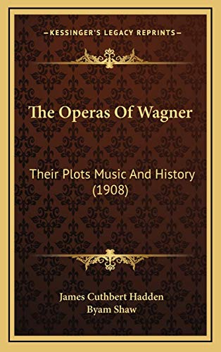 9781165979448: The Operas Of Wagner: Their Plots Music And History (1908)