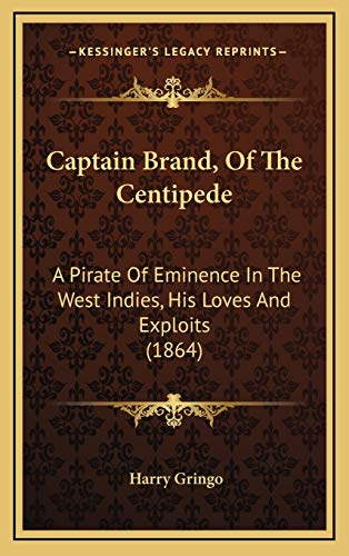 9781165979783: Captain Brand, Of The Centipede: A Pirate Of Eminence In The West Indies, His Loves And Exploits (1864)