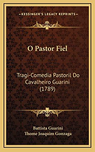 9781165979875: O Pastor Fiel: Tragi-Comedia Pastoril Do Cavalheiro Guarini (1789) (Portuguese Edition)