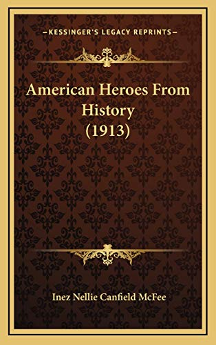 9781165980048: American Heroes From History (1913)