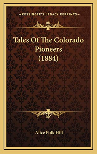 9781165982240: Tales Of The Colorado Pioneers (1884)