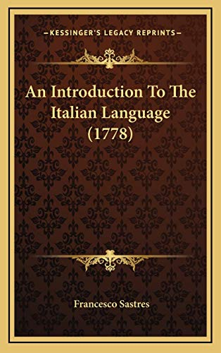 9781165982318: An Introduction to the Italian Language (1778)