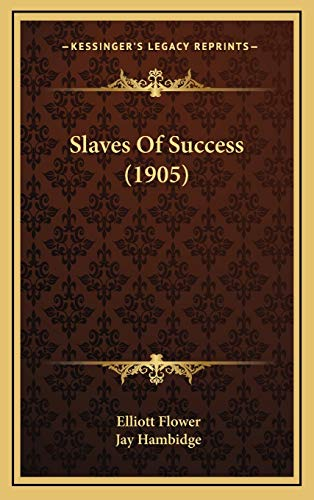 9781165983629: Slaves Of Success (1905)